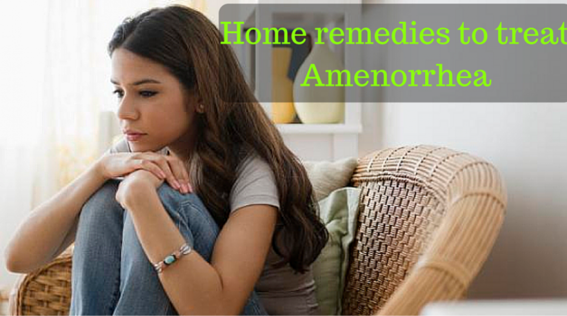 Home remedies to treat Amenorrhea