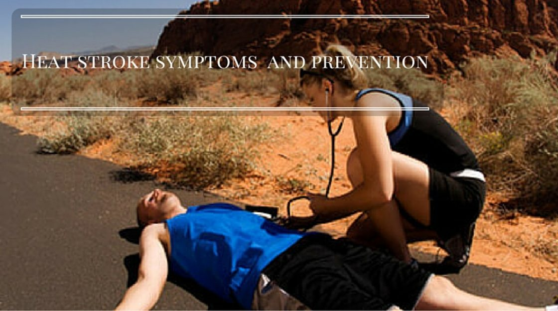 Heat stroke symptoms  and prevention