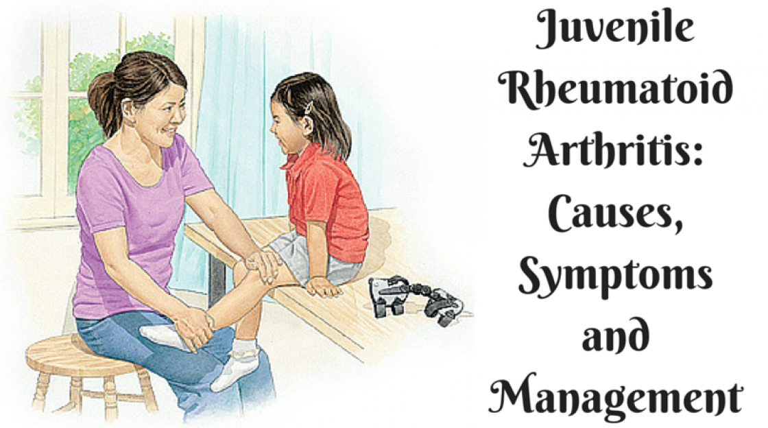 Juvenile Rheumatoid Arthritis: Causes, Symptoms and Management