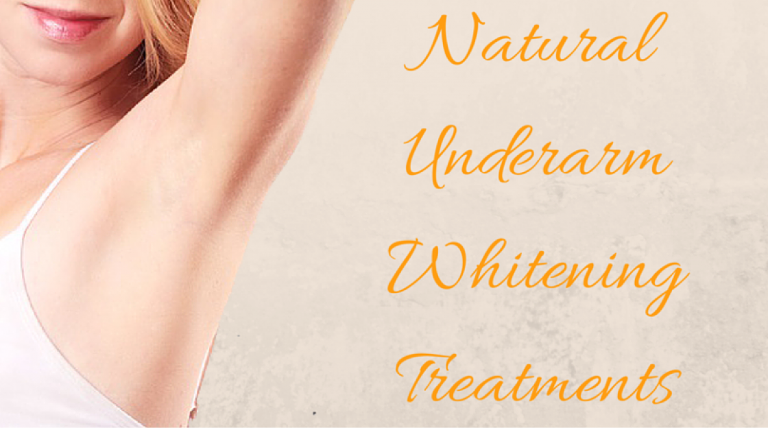 Natural Underarm Whitening Treatments