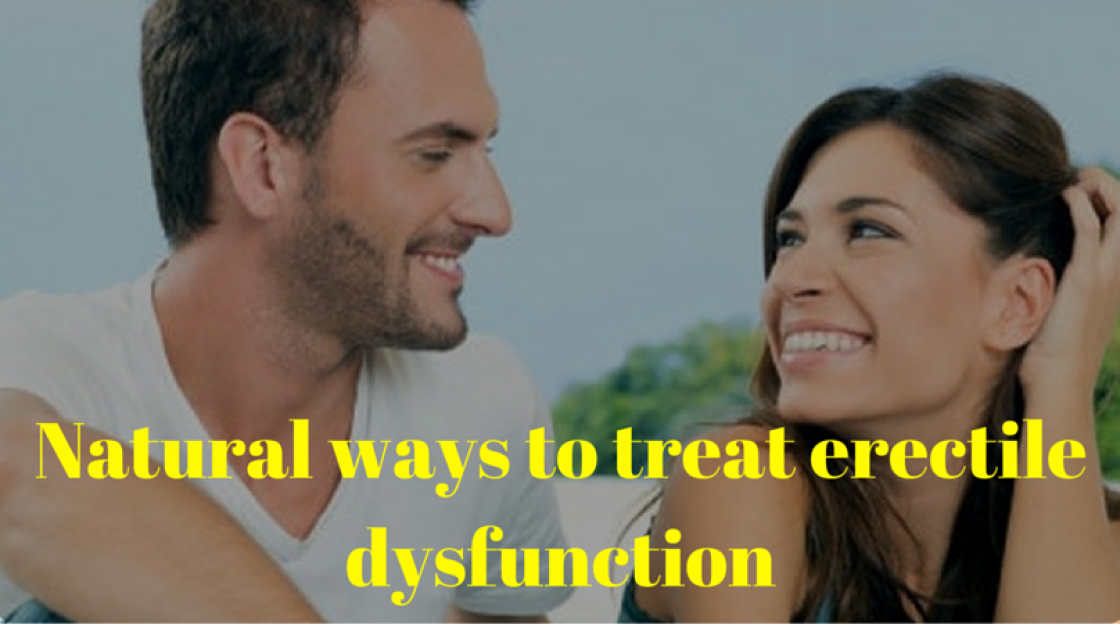 Natural ways to treat erectile dysfunction
