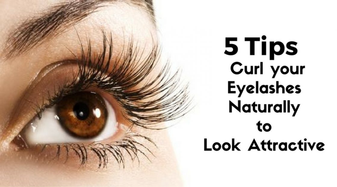 5 Tips to Curl your Eyelashes Naturally to Look Attractive